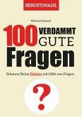 100 Verdammt gute Fragen - BERUFSWAHL (eBook, PDF)