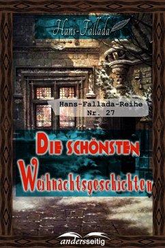 Die schönsten Weihnachtsgeschichten (eBook, ePUB) - Fallada, Hans