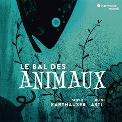 Le Bal Des Animaux/A Musical Bestiary - Karthaeuser,Sophie/Asti,Eugene