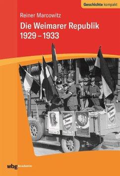 Die Weimarer Republik 1929-1933 (eBook, PDF) - Marcowitz, Reiner