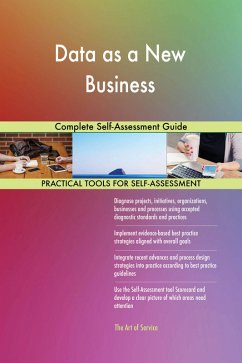 Data as a New Business Complete Self-Assessment...