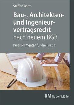 Bau-, Architekten- und Ingenieurvertragsrecht nach neuem BGB (eBook, PDF) - Barth, Steffen