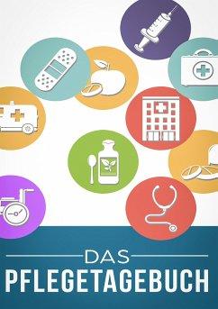 Das Pflegetagebuch zum Dokumentieren für 3 Monate/98 Tage
