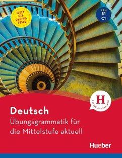 Deutsch - Übungsgrammatik für die Mittelstufe - aktuell - Hering, Axel;Matussek, Magdalena;Perlmann-Balme, Michaela