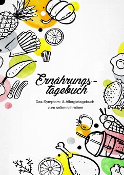 Ernährungstagebuch - Das Symptom- & Allergietagebuch zum Ausfüllen