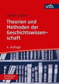 Theorien und Methoden der Geschichtswissenschaft - Jordan, Stefan