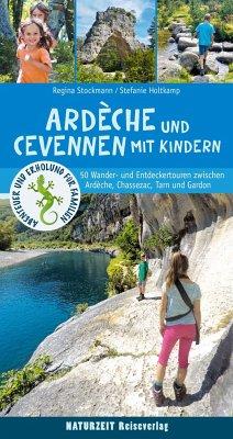 Ardèche und Cevennen mit Kindern - Stockmann, Regina; Holtkamp, Stefanie