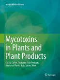 Mycotoxins in Plants and Plant Products (eBook, PDF)