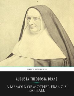 A Memoir of Mother Francis Raphael