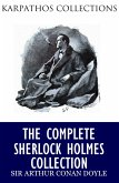 The Complete Sherlock Holmes Collection (eBook, ePUB)