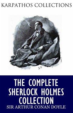The Complete Sherlock Holmes Collection (eBook, ePUB) - Arthur Conan Doyle, Sir