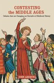Contesting the Middle Ages (eBook, PDF)