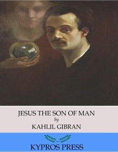 Jesus the Son of Man (eBook, ePUB) - Gibran, Kahlil