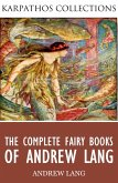 The Complete Fairy Books of Andrew Lang (eBook, ePUB)