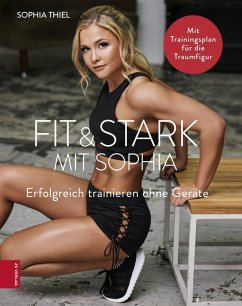 Fit & Stark mit Sophia (eBook, ePUB) - Thiel, Sophia