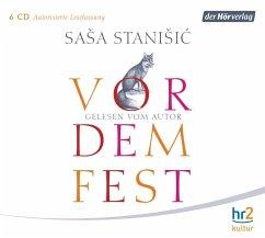 Vor dem Fest, 6 Audio-CDs (Mängelexemplar) - Stanisic, Sasa