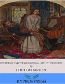 The Hermit and the Wild Woman, and Other Stories (eBook, ePUB)