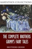The Complete Brothers Grimm's Fairy Tales (eBook, ePUB)