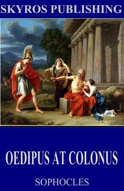 Oedipus at Colonus (eBook, ePUB) - Sophocles