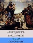 A Divine Cordial (eBook, ePUB)
