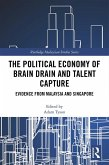 The Political Economy of Brain Drain and Talent Capture (eBook, PDF)