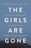 The Girls Are Gone: The True Story of Two Sisters Who Vanished, the Father Who Kept Searching, and the Adults Who Conspired to Keep the Truth Hidden (eBook, ePUB)