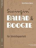 Swingin' Ballad & Boogie, für Streichquartett, Partitur und Stimmen