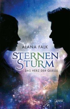 Sternensturm / Das Herz der Quelle Bd.1 - Falk, Alana