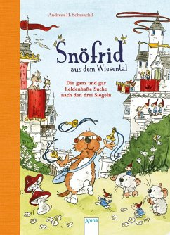 Die ganz und gar heldenhafte Suche nach den drei Siegeln / Snöfrid aus dem Wiesental Bd.4 - Schmachtl, Andreas H.