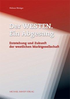 Der Westen. Ein Abgesang - Böttiger, Helmut