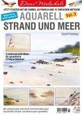 Deine Malschule - Aquarell Volume 3 - Strand und Meer