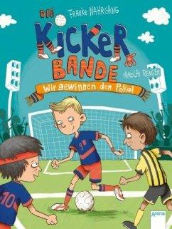Wir gewinnen den Pokal! / Die Kickerbande Bd.3 - Nahrgang, Frauke