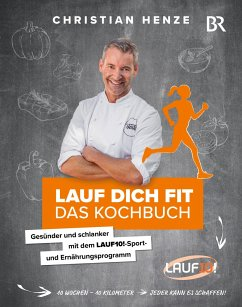 Lauf dich fit - Das Kochbuch - Henze, Christian