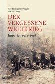 Der vergessene Weltkrieg (eBook, ePUB)