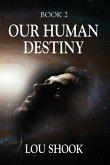 OUR HUMAN DESTINY