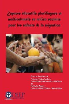 Espaces éducatifs plurilingues et multiculturels en milieu scolaire pour les enfants de la migration