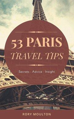 53 Paris Travel Tips (eBook, ePUB)