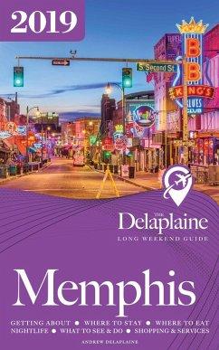 Memphis - The Delaplaine 2019 Long Weekend Guid...
