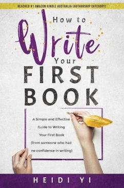 How to Write Your First Book: A Simple and Effe...