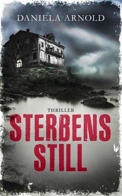 Sterbensstill (eBook, ePUB) - Arnold, Daniela