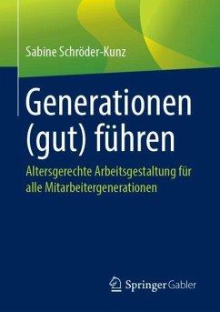 Generationen (gut) führen - Schröder-Kunz, Sabine