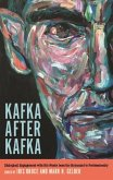 Kafka After Kafka: Dialogical Engagement with His Works from the Holocaust to Postmodernism