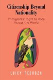 Citizenship Beyond Nationality: Immigrants' Right to Vote Across the World