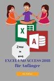 Zwei in Eins: Excel Und Access 2018 Für Anfänger