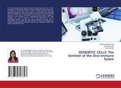 DENDRITIC CELLS: The Sentinel of the Oral Immune Sytem - Bablani Popli, Deepika;Bansal, Shivani;Shetty, Subraj