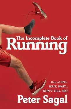 The Incomplete Book of Running - Sagal, Peter