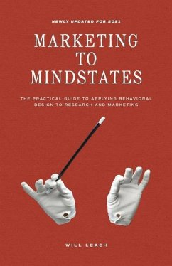 Marketing to Mindstates: The Practical Guide to...