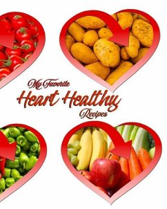 My Favorite Heart Healthy Recipes: My Great Rec...