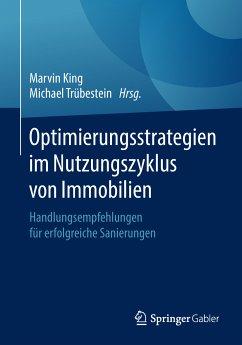Optimierungsstrategien im Nutzungszyklus von Immobilien (eBook, PDF)