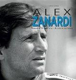 Alex Zanardi: Immagini Di Una Vita/A Life in Pictures